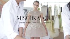 MISCHKA AOKI Craftsmanship - The Making of The Spring Summer 2017 Coutur...