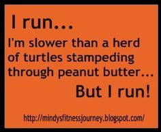 because i do run from time to time.