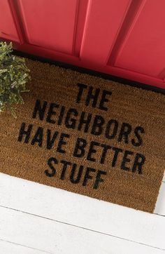 funny door mat - the neighbors have better stuff
