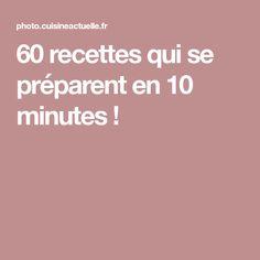60 recettes qui se préparent en 10 minutes !