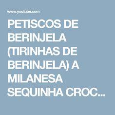 PETISCOS DE BERINJELA (TIRINHAS DE BERINJELA) A MILANESA SEQUINHA  CROCANTE POR MARA CAPRIO - YouTube