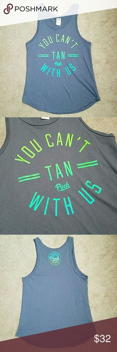 You Can't Tan With Us Tank Perfect condition! Worn once.   Price firm NO TRADES Victoria's Secret Tops Tank Tops