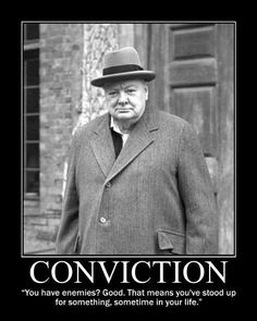 Motivational Posters: Winston Churchill on Conviction Winston Churchill, Churchill Quotes, Great Quotes, Quotes To Live By, Inspirational Quotes, Clever Quotes, Sign Quotes, Me Quotes, Wisdom Quotes