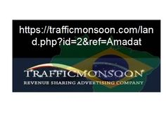 https://trafficmonsoon.com/land.php?id=2&ref=Amadat Traffic Monsoon Earn Fantastic Money! Bank $100's Every Hour 100% Make Money Daily If You Can Click A Mouse You Will Make Money. Instant Cash Deposits To Your Account. No Selling or Sponsoring Required. Impossible Not To Make Money! Make Money In The Next Hour Guaranteed!