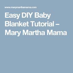 Easy DIY Baby Blanket Tutorial – Mary Martha Mama