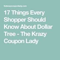 17 Things Every Shopper Should Know About Dollar Tree - The Krazy Coupon Lady