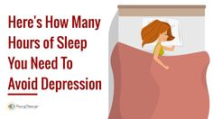 Sleep, or a lack of it, is proven to be linked to clinical depression. Here's how many hours of sleep you need to avoid depression....