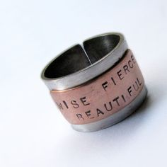 Hand Stamped Ring - Wise Fierce Beautiful - Sterling Silver and Copper - Adjustable. $35.00, via Etsy.