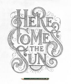 handmade art Here comes the Sun. You can literally feel that pencil here. its a real goodie for the typography lovers amp; all of you who are just starting out as lettering artists and designers Hand Lettering Quotes, Brush Lettering, Lettering Design, Hand Lettering Styles, Typography Quotes, Branding Design, Calligraphy Letters, Typography Letters, Typography Sketch