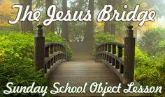 """The Jesus Bridge"" Sunday School Object Lesson"