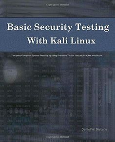 Basic Security Testing with Kali Linux by Daniel W. Dieterle