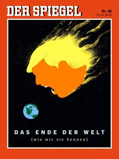 Der Spiegel's November 12 2016 cover, with artwork by Edel Rodriguez, shows Trump as an orange and yellow meteor hurtling towards Earth. Image via Der Spiegel