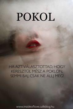 #motivacio #lelek #szerelem Words Quotes, Life Quotes, Quotes About Everything, Prison, Destiny, Sad, Wisdom, Messages, Karma