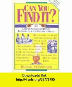 Can You Find It? 25 Library Scavenger Hunts to Sharpen Your Research Skills (9780915793389) Randall McCutcheon, Pamela Espeland , ISBN-10: 0915793385  , ISBN-13: 978-0915793389 ,  , tutorials , pdf , ebook , torrent , downloads , rapidshare , filesonic , hotfile , megaupload , fileserve