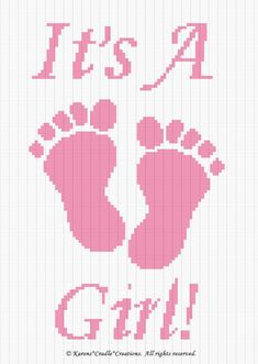 IT'S A GIRL FOOTPRINTS. that I created. This graph pattern will make a beautiful heirloom afghan done in single crochet, the afghan or Tunisian crochet stitch, knit, or counted cross stitch onto the background. Cross Stitch Pattern Maker, Cross Stitch Fabric, Counted Cross Stitch Patterns, Cross Stitch Designs, Cross Stitching, Cross Stitch Quotes, Cross Stitch Heart, Cross Stitch Cards, Cross Stitch Alphabet
