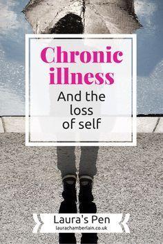 Chronic illness and the loss of self - chronic illness blog