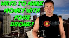 How to Make Money With Your Drone | Ways to Make Money With a Drone