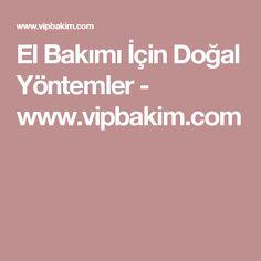 El Bakımı İçin Doğal Yöntemler - www.vipbakim.com