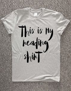 Reading t shirt, this is my reading shirt, gift for reader, book lover t shirt, reading tshirt, reader t shirt, gift for mom