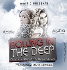 """Check out Mr. 305 Inc's own Sophia Del Carmen's remix to Adele's """"Rolling In The Deep"""" Merengue Electronico Remix Produced by Maffio Alkatraks."""