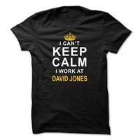 I cant keep calm I work at David Jones