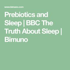 See how Bimuno prebiotics could help you get a good night's sleep. Tried and tested by Dr Michael Mosley in his BBC documentary The Truth About Sleep. Michael Mosley, Bbc, Mindfulness, Sleep, Health, Health Care, Salud, Awareness Ribbons