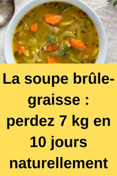 The fat-burning soup: lose 7 kg in 10 days naturally # soup # burn # lose To lose weight . Fat Burning Soup, Fat Burning Foods, Diet Soup Recipes, Crockpot Recipes, Weight Watchers Diet Plan, Healthy Soup, Food Videos, Clean Eating, Lose Weight