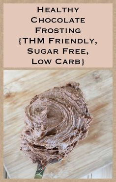 Healthy Coconut Oil Chocolate Frosting {THM Friendly, Sugar Free, Low Carb