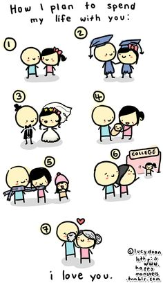 How I plan to spend my life with you :)