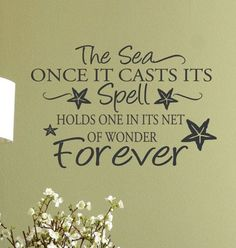Beach Decor Decal wall Quote words The Sea Once it casts its spell holds one in its net of wonder forever