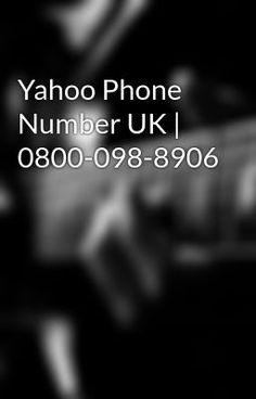 Yahoo Phone Number UK | 0800-098-8906 #wattpad #science-fiction