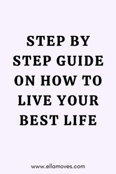 Living your life to the fullest should be your no 1 priority, and this step by step guide on how to live your best life, will help you enjoy your life, live your life to the fullest, and be happy.