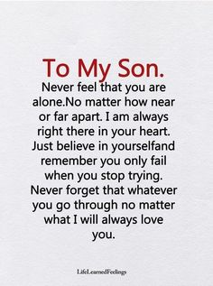 Til min søn. Føler aldrig, at du er alene Son Quotes From Mom, Mother Son Quotes, Mothers Love Quotes, Mommy Quotes, Quotes For Kids, Family Quotes, Quotes About Sons, Love My Children Quotes, Son Love Quotes