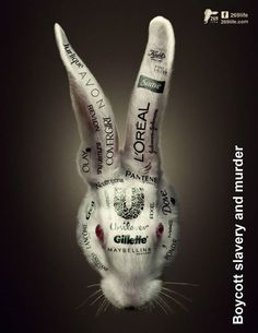 Only buy products which state they do not do animal testing. But even then there may be animal ingredients! Read those labels!