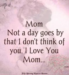 Missing daddy too Mom I Miss You, I Love Mom, Mothers Love, Mom And Dad, Mother Quotes, Daughter Quotes, Mom Quotes, Sad Sayings, Mom In Heaven