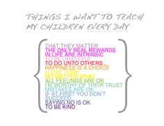 Things I want to teach my children every day