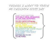 Teach my children...