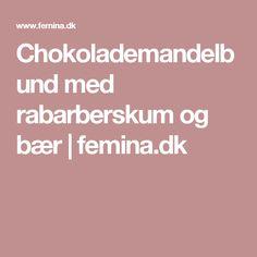 Chokolademandelbund med rabarberskum og bær | femina.dk