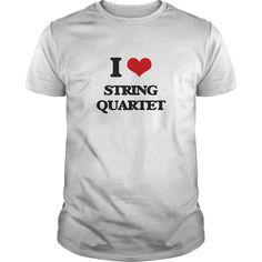 I Love STRING QUARTET T-Shirts, Hoodies. CHECK PRICE ==► Funny Tee Shirts