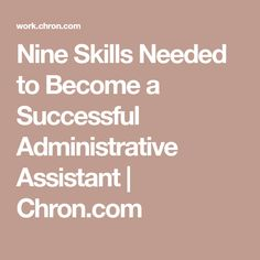 nine skills needed to become a successful administrative