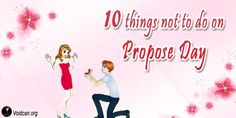 Voidcan.org shares with you 1o things which should be taken care before celebrating propose Day