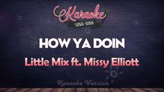 Little Mix ft. Missy Elliott - How Ya Doin (Karaoke Version)