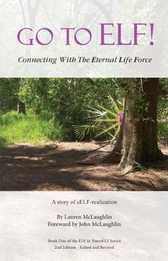 Go to ELF! – Connecting With The Eternal Life Force by Lauren McLaughlin- Conscious Shift Online Magazine http://consciousshiftcommunity.com/go-to-elf-connecting-with-the-eternal-life-force/