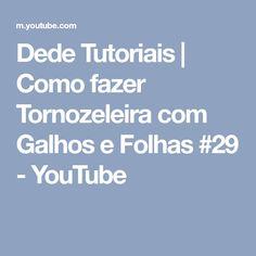 Dede Tutoriais   Como fazer Tornozeleira com Galhos e Folhas #29 - YouTube