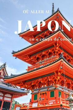 Où aller au Japon? Que faire et voir en 9 coups de coeur?