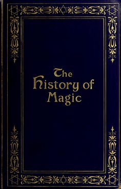 The History Of Magic By Eliphas Levi : Free Download, Borrow, and Streaming : Internet Archive