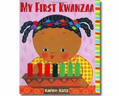 My First Kwanzaa by Karen Katz. Kwanzaa books for kids.  http://www.apples4theteacher.com/holidays/kwanzaa/kids-books/my-first-kwanzaa.html