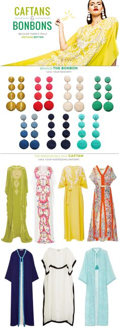 Les Bonbon Earrings by : Rebecca De Ravenel Gold / Raspberry / Coconut / Mint / Blueberry / Black Currant / Turquoise Caftan Collection : Naeem Khan, Lime Starburst Caftan / Naeem Khan, Multicolor Embroidered Caftan / Prabal Gurung Embroidered Lemon Caftan / Emilio Pucci Printed hammered s
