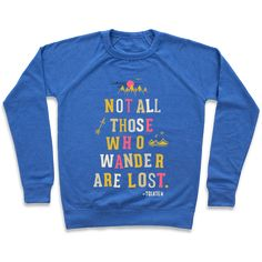Not All Those Who Wander Are Lost - All that is gold does not glitter. Not all those who wander are not lost. Let these words of wisdom be a spark of hope during times of despair or danger. Wanderers and vagabonds alike...while you might be far from home, keep on exploring with this Not All Who Wander Are Lost t-shirt, inspired by the poem from a popular fantasy novel.