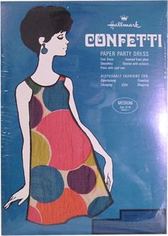 "1960s Hallmark Paper Party Fashions ""Confetti"".   An actual dress one could buy, made out of PAPER.  So cool."